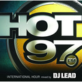 「HOT97 INTERNATIONAL HOUR mixed by DJ LEAD」