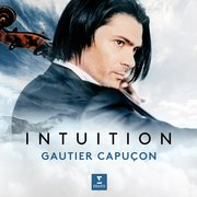 Gautier Capucon / ゴーティエ・カピュソン 「Intuition / 愛の挨拶、白鳥(チェロ名曲集)(UHQCD)」