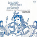 「KACCHERI A Concert of South Indian Classical Music / 《南インド》カッチェリ~名匠クリシュナンの至芸II」