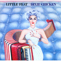 Little Feat / リトル・フィート「DIXIE CHICKEN / ディキシー・チキン」