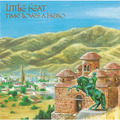 Little Feat / リトル・フィート「TIME LOVES A HERO / タイム・ラヴズ・ア・ヒーロー」