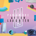 Paramore / パラモア「AFTER LAUGHTER / アフター・ラフター」
