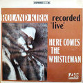 Rahsaan Roland Kirk / ローランド・カーク「Here Comes The Whisteleman / ヒア・カムズ・ザ・ホイッスルマン<SHM-CD>」
