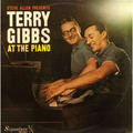 Terry Gibbs / テリー・ギブス「Steve Allen Presents Terry Gibbs At The Piano / アット・ザ・ピアノ<SHM-CD>」