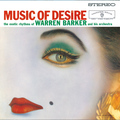 Music Of Desire - The Exotic Rhythms Of Warren Barker And His Orchestra / ミュージック・オブ・ディザイア
