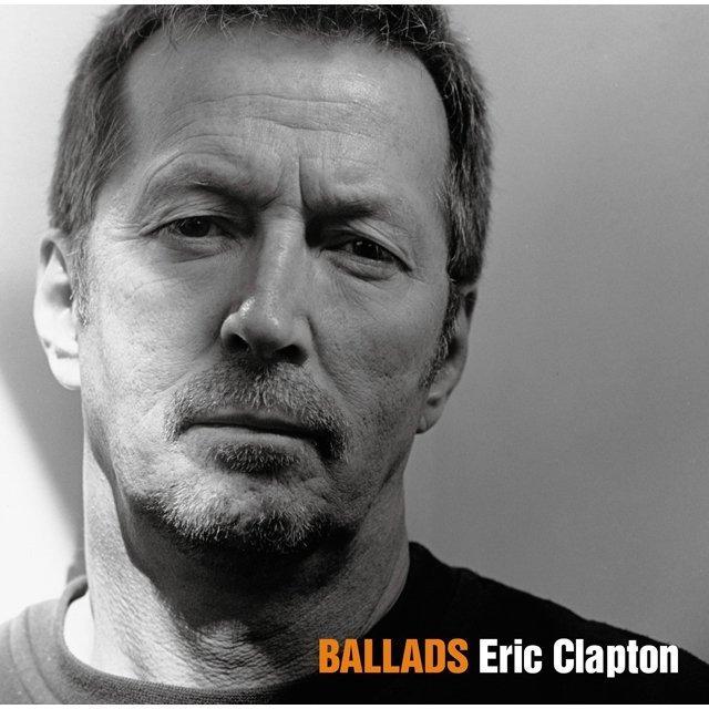 Eric Clapton / エリック・クラプトン「BALLADS」   Warner Music Japan