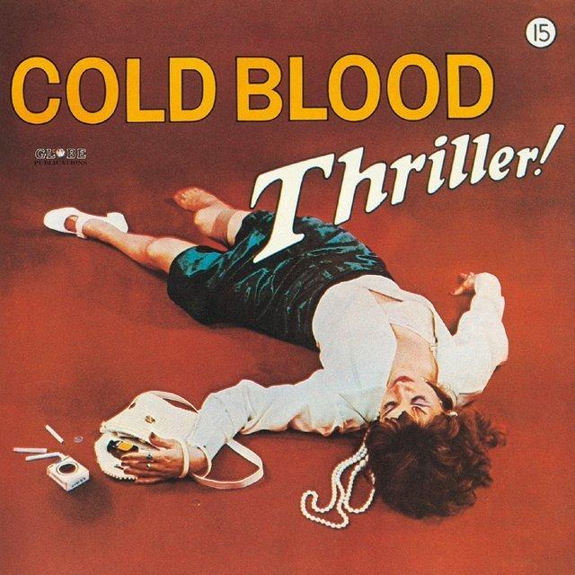 Cold Blood / コールド・ブラッド「THRILLER / スリラー!」 | Warner Music Japan